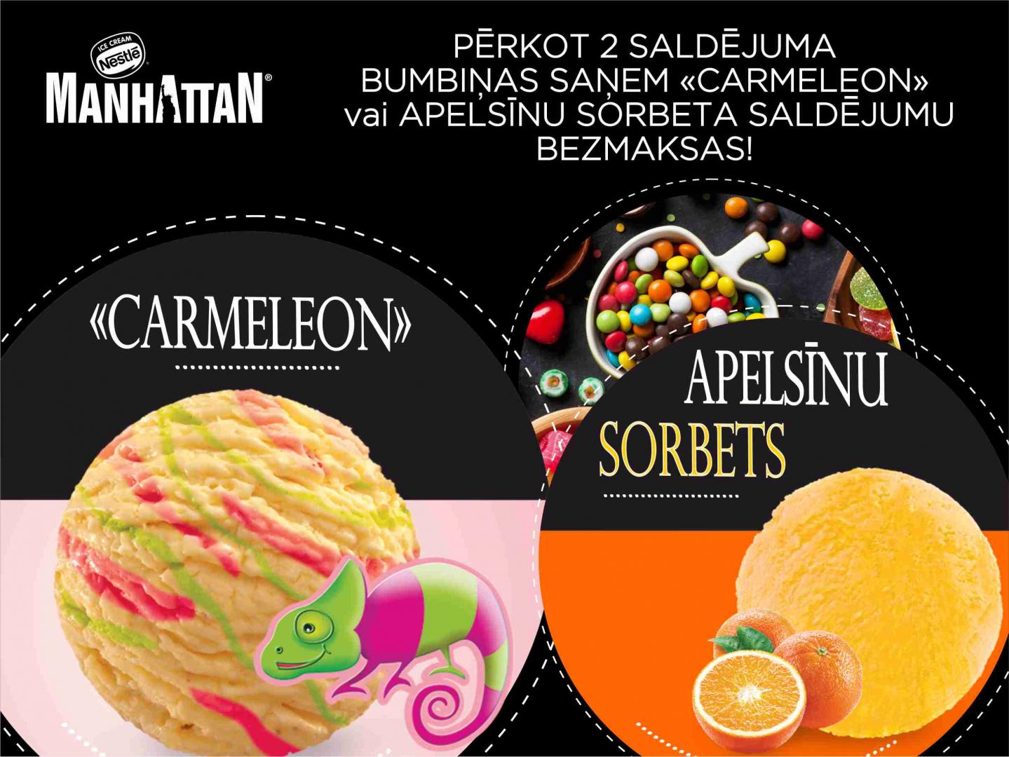 """Pērkot jebkuras 2 saldējuma bumbiņas, saņem trešo """"Saldā karameļu saldējums Carmeleon"""" vai Apelsīnu sorbets"""" PAR BRĪVU!"""