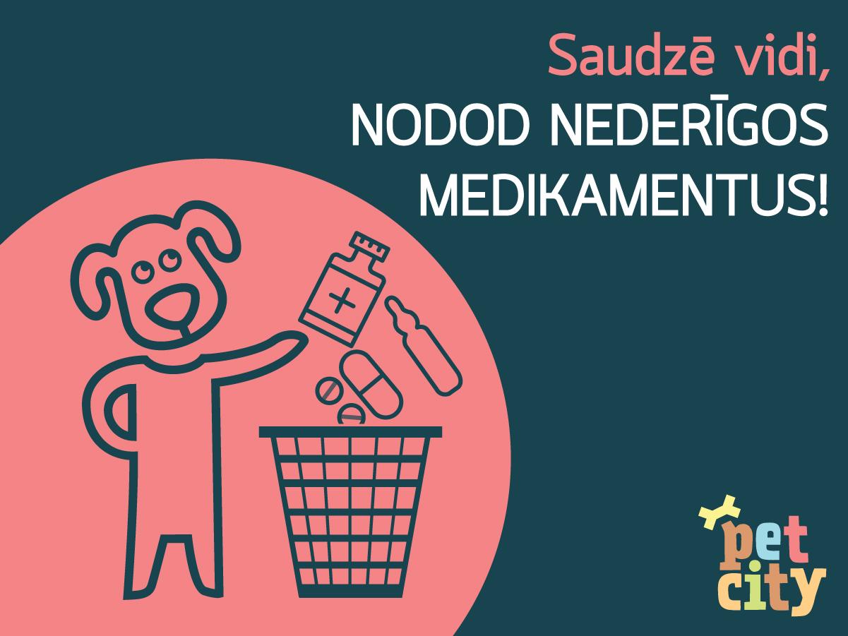 Saudzē vidi, nodod nederīgos medikamentus!