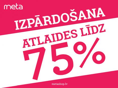 Atlaides līdz 75%!