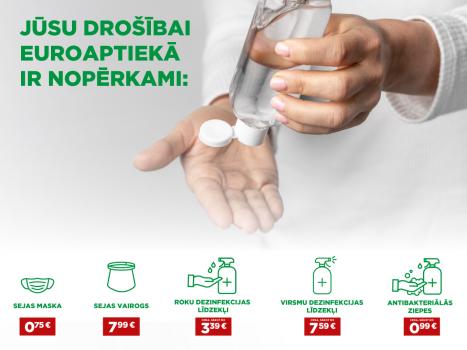 Jūsu drošībai EUROAPTIEKĀ ir nopērkamas sejas maskas  par 0,75EUR un dezinfekcijas līdzekļi sākot no 3,39 EUR