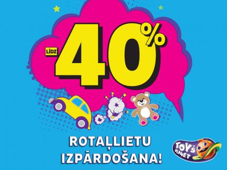 Rotaļlietu izpārdošana līdz 40%!