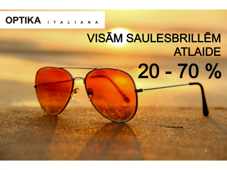 Visām saulesbrillēm atlaide 20 – 70 %